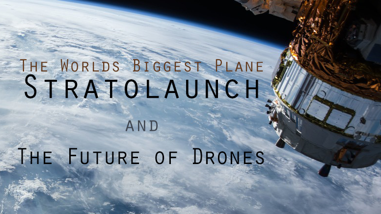 Giant Planes and The Tech You'll Want in The Future