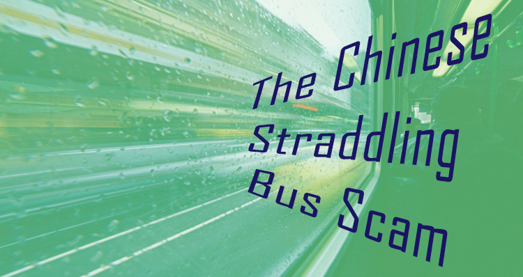 The Chinese Straddling Bus Scam
