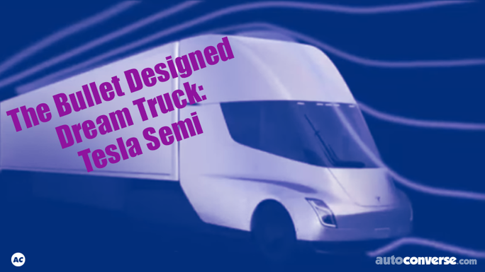 Elon Musk Unveils the Tesla Semi 'Dream' Truck