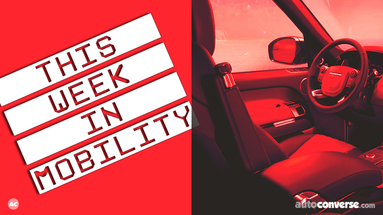 This week in mobility
