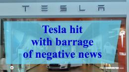 Tesla hit with barrage of negative news