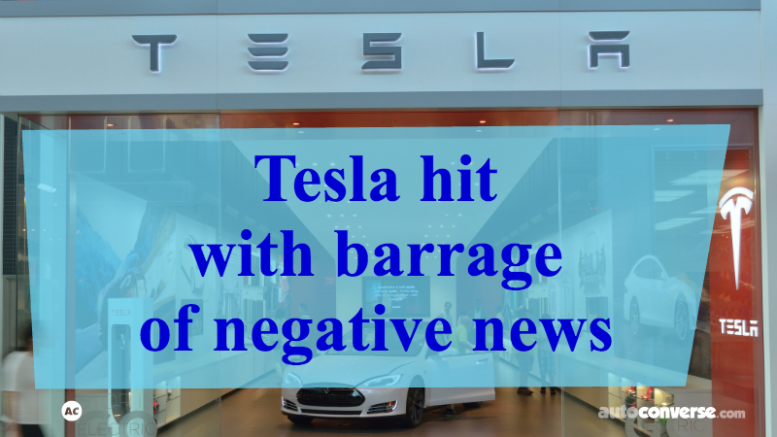 Tesla hit with barrage of negative news