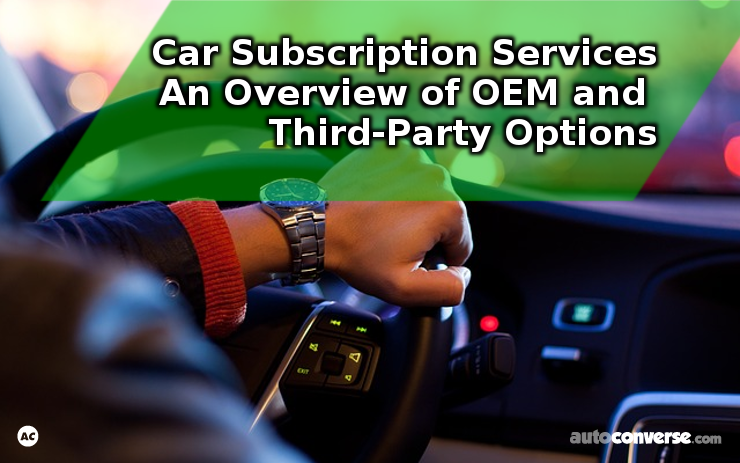 Vehicle Subscription Services – New Ownership Options