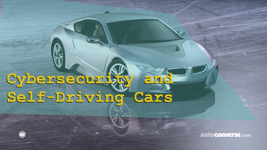 Why self-driving cars can be the biggest threat to cybersecurity