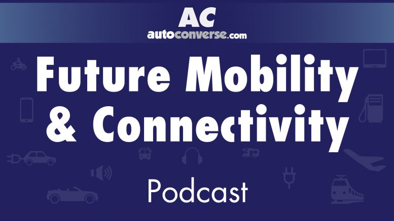AutoConverse Future Mobility & Connectivity Podcast