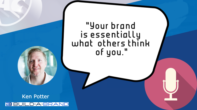 """""""You're brand is essentially what others think of you."""" - Ken Potter"""