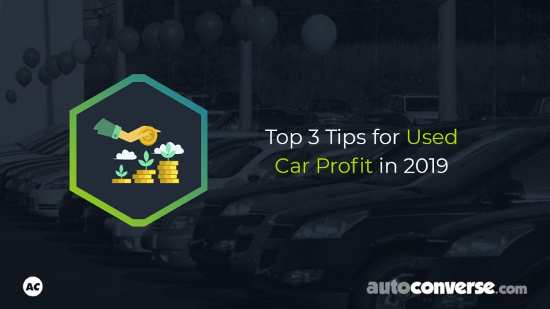 3 Top Tips for Profitability with Used Cars in 2019