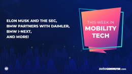 This Week in Mobility Tech - Elon Musk, SEC, BMW, Daimler, Peugeot, VW
