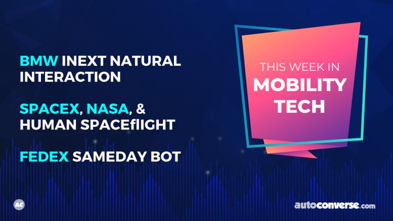 BMW iNext, SpaceX, NASA, Human Spaceflight, FedEx Sameday Bot