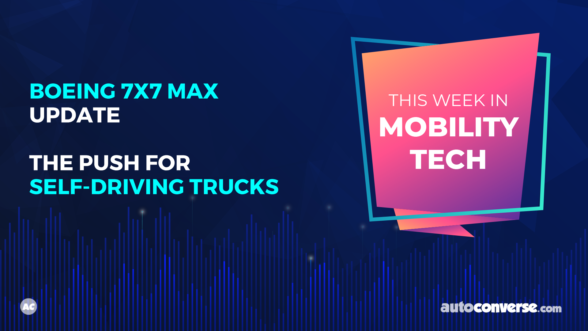 This Week in Mobility Tech: The Push for Self-Driving Semi Trucks [VIDEO]