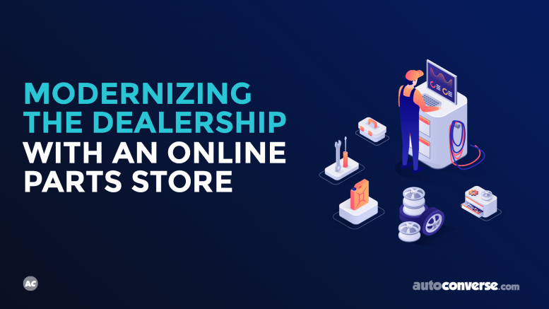 Modernize Dealership Fixed Ops with Online Parts Store and 100% Absorption Rate