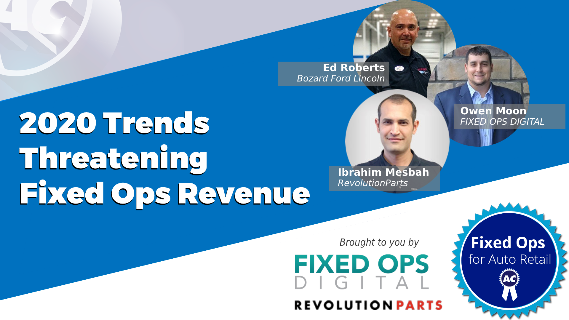 TUE SEP 24 – 2020 Trends Threatening Fixed Ops Revenue – Live Web Chat