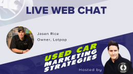 Used Car Marketing Strategies with Jasen Rice, Lotpop