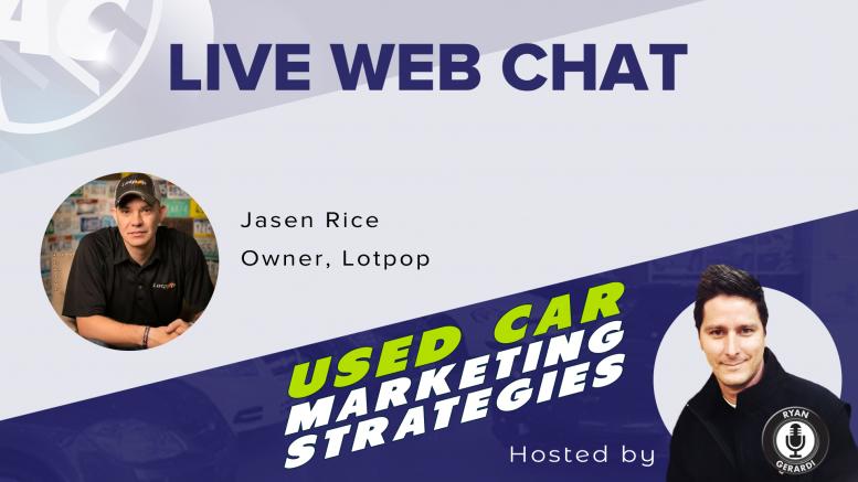 Used Car Marketing Strategies with Jasen Rice, Lotpop