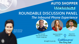 Auto Shopper Inbound Phone Experience - Roundtable Discussion Panel