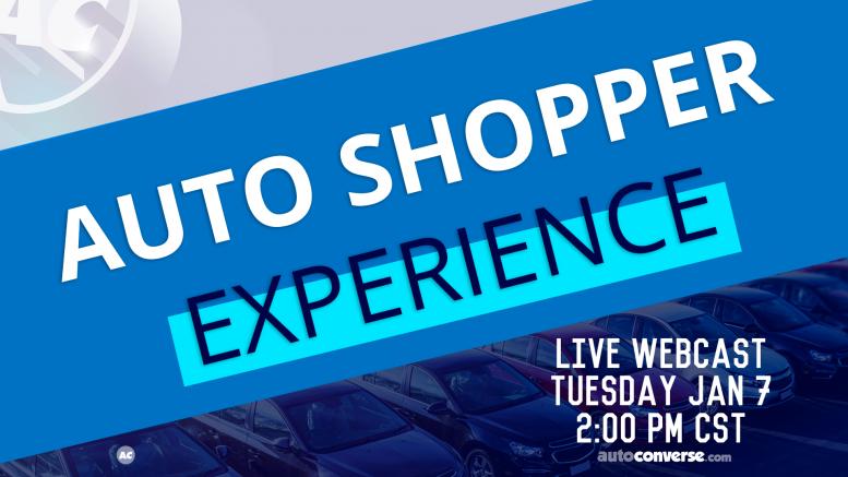 Auto Shopper Experience - January 7th, 2020