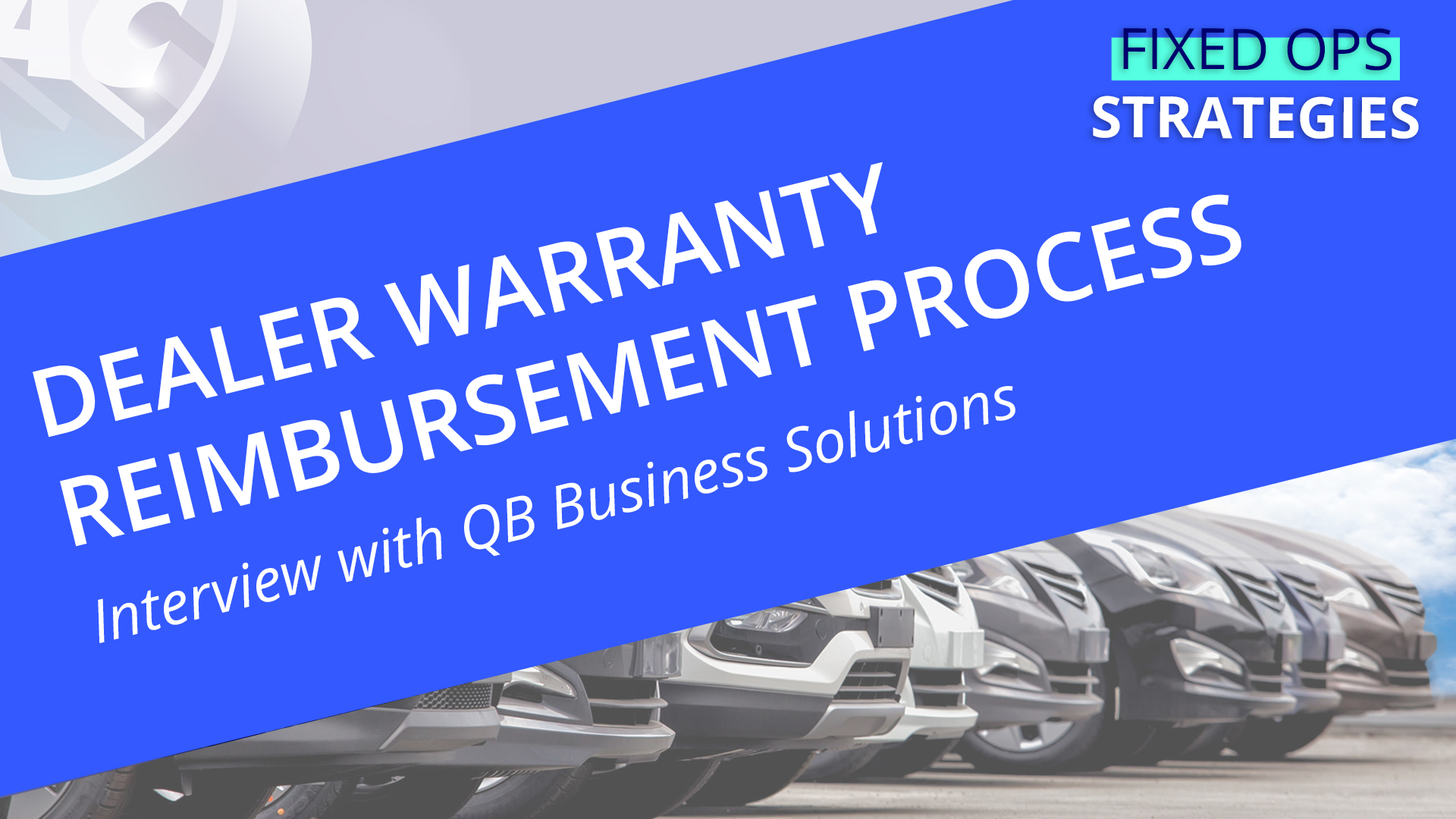 Auto Dealer Warranty Reimbursement Process – Interview with QB Business Solutions [VIDEO]