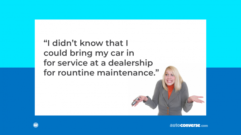 Never assume that customers know your fixed ops business