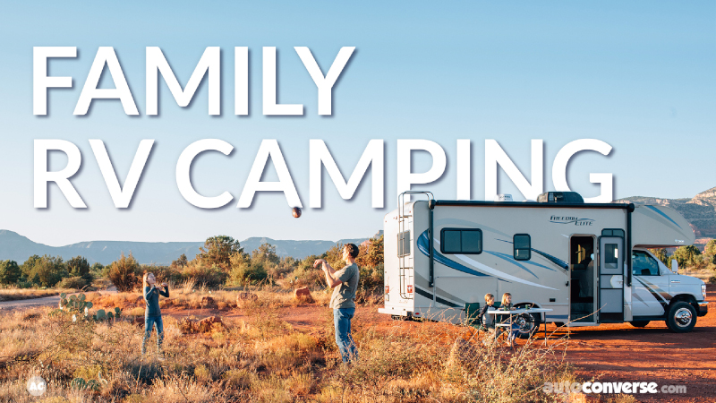 Family RV Camping: Bond with Your Loved Ones in New and Exciting Way