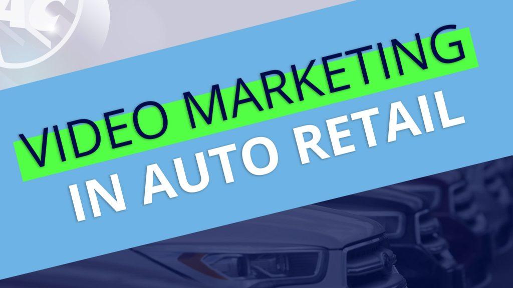 Video Marketing in Auto Retail Discussion