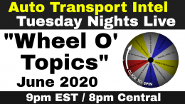 Auto Transport Intel: Tuesday Nights Live - Wheel O' Topics: JUNE 2020