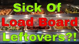 Sick of Load Board Leftovers
