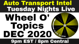 Auto Transport Business & Automotive Changes? Wheel O' Topics DEC 2020