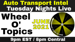 Wheel O' Topics JUNE 2021 Car Shipping, Auction Transport, Apps, Loads