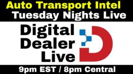 Digital Dealer Auto Retail: Dealership Logistics & Broker Carrier Tech