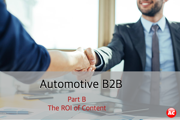 Automotive B2B - The ROI of Content