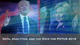 Data, Analytics, and the Race for POTUS 2016