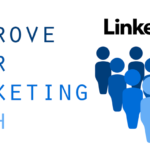 LinkedIn Moves to Improve Your Digital Footprint and Your Marketing