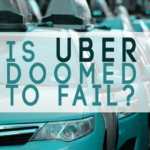 Is Uber Doomed to Fail?