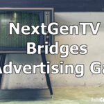 NextGen TV – Bridging the Advertising Gap