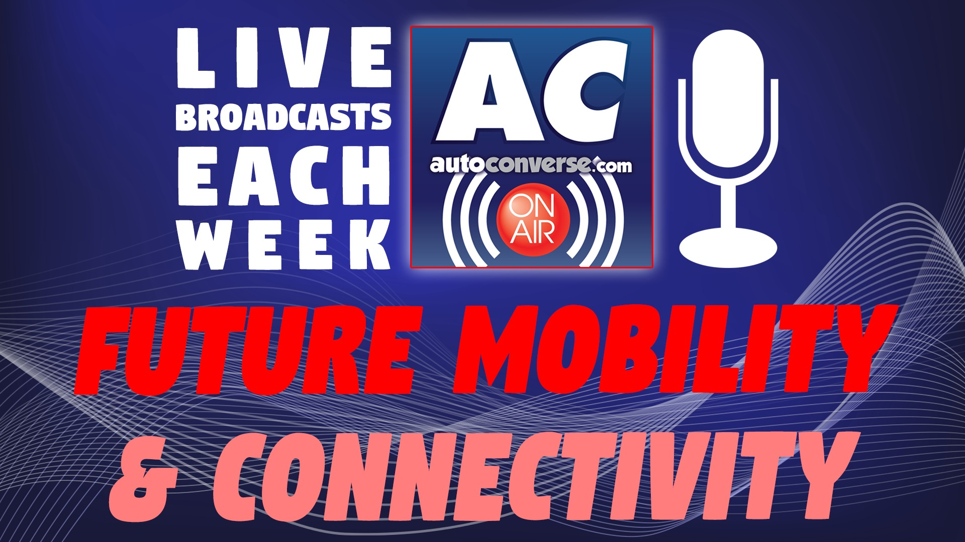 AutoConverse ON AIR Live Weekly Broadcast