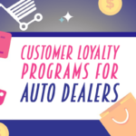 Customer Loyalty Programs for Auto Dealers