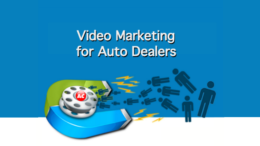 Video Marketing for Auto Dealers