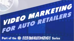 Video Marketing for Auto Retailers Mastermind Series