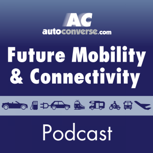 AutoConverse Mobility & Connectivity Podcasts