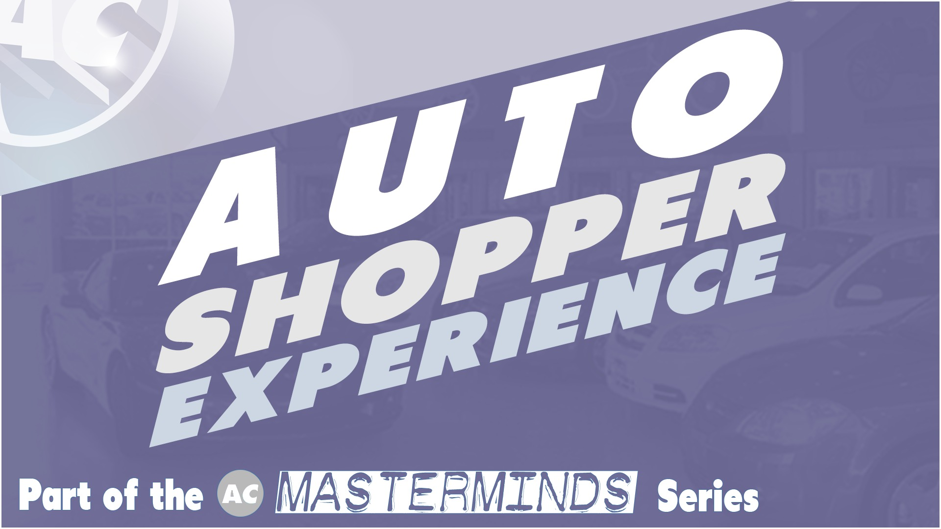 Auto Shopper Experience Mastermind
