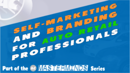 Self-Marketing and Branding for Auto Retail Professionals