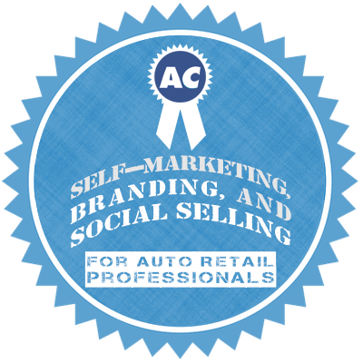 Self-Marketing, Branding, and Social Selling in Auto Retail