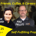 MON SEP 9 – How much does self-fulfilling prophecy matter in our life work?