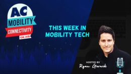 AC ON AIR - This Week in Mobility Tech