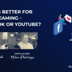 Live Video Streaming: Which Platform is Best for You? [PODCAST]