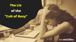 "The Lie of the ""Cult of Busy"""