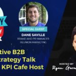 Automotive B2B Media Strategy Talk with KPI Cafe Host Dane Saville [VIDEO]