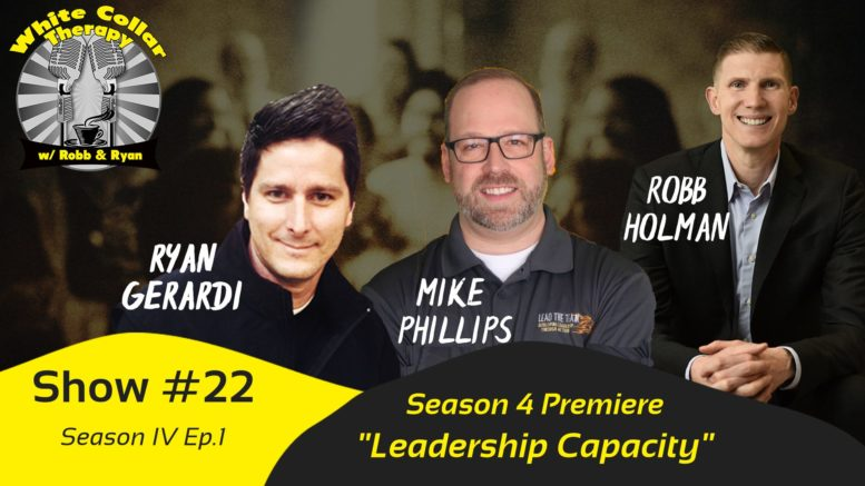 Increase Your Leadership Capacity w/ Mike Phillips