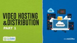 Video Hosting and Distribution