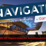 AutoConversion Members Get $300 Off from Navigate '19 Conference by CarGurus October 22 & 23 in Boston